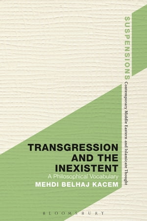 Transgression and the Inexistent A Philosophical Vocabulary