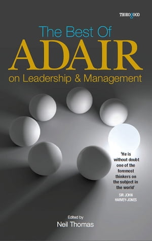 The Best of John Adair on Leadership and Management