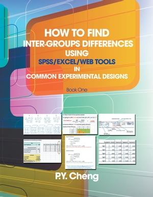 How to find Inter-Groups Differences Using SPSS/Excel/Web Tools In Common Experimental Designs Book 1