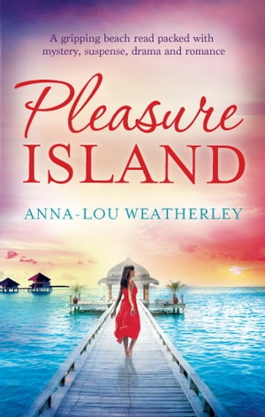 Pleasure Island A gripping beach read packed with mystery,  suspense,  drama and romance