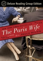 The Paris Wife (Random House Reader's Circle Deluxe Reading Group Edition) Cover Image