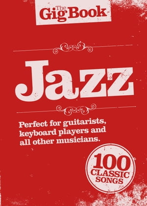 The Gig Book: Jazz [Melody & Chords]