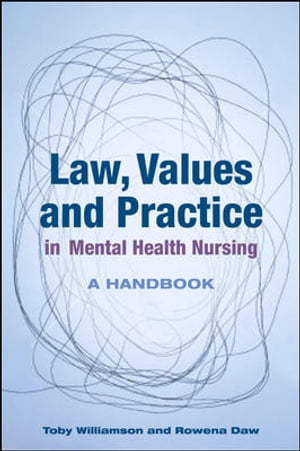 Law,  Values And Practice In Mental Health Nursing: A Handbook