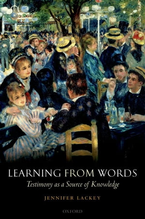 Learning from Words Testimony as a Source of Knowledge