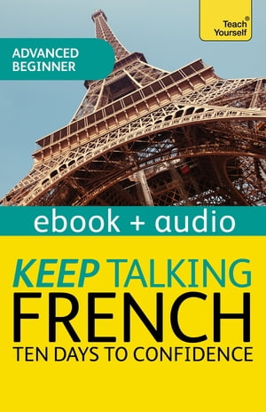 Keep Talking French Audio Course - Ten Days to Confidence Enhanced Edition