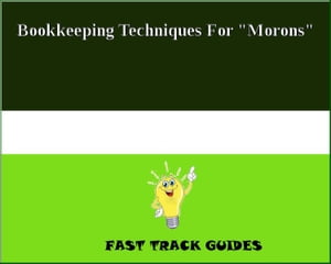 "Bookkeeping Techniques For ""Morons"""
