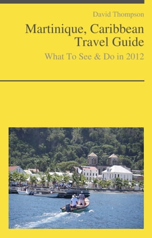 Martinique Guide - What To See & Do