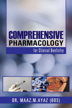 Comprehensive Pharmacology for Clinical Dentistry