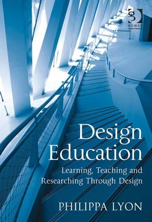 Design Education Learning,  Teaching and Researching Through Design