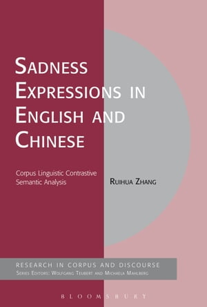 Sadness Expressions in English and Chinese Corpus Linguistic Contrastive Semantic Analysis