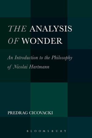 The Analysis of Wonder An Introduction to the Philosophy of Nicolai Hartmann