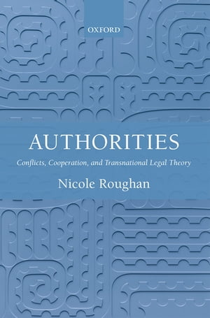 Authorities Conflicts,  Cooperation,  and Transnational Legal Theory