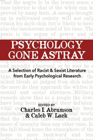 Psychology Gone Astray A Selection of Racist & Sexist Literature from Early Psychological Research