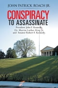 CONSPIRACY to Assassinate President John F. Kennedy, Dr.