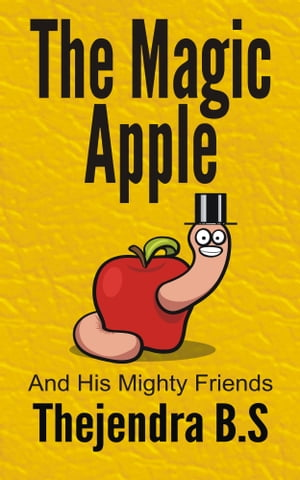 The Magic Apple and his Mighty Friends