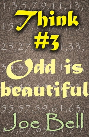 Think #3: Odd is beautiful