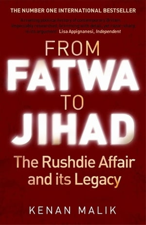 From Fatwa to Jihad The Rushdie Affair and Its Legacy