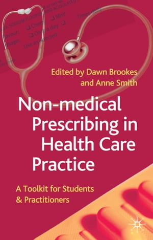 Non-Medical Prescribing in Healthcare Practice A Toolkit for Students and Practitioners