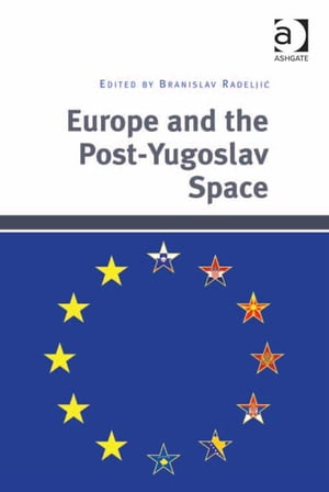 Europe and the Post-Yugoslav Space