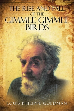 The Rise and Fall of the Gimmee Gimmee Birds