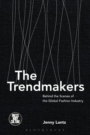 The Trendmakers Behind the Scenes of the Global Fashion Industry
