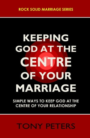 KEEPING GOD AT THE CENTRE OF YOUR MARRIAGE Simple Ways To Keep God At The Centre Of Your Relationship