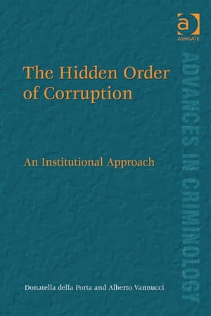 The Hidden Order of Corruption An Institutional Approach