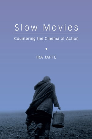Slow Movies Countering the Cinema of Action