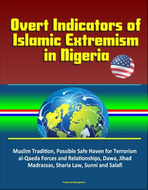 Overt Indicators of Islamic Extremism in Nigeria: Muslim Tradition,  Possible Safe Haven for Terrorism,  al-Qaeda Forces and Relationships,  Dawa,  Jihad,