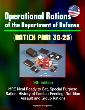 Operational Rations of the Department of Defense (NATICK PAM 30-25) 9th Edition - MRE Meal Ready to Eat,  Special Purpose Ration,  History of Combat Fee