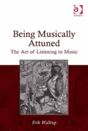 Being Musically Attuned The Act of Listening to Music