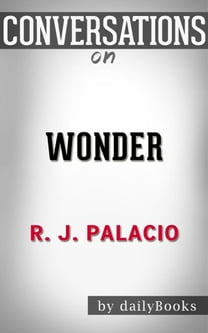Wonder: by R. J. Palacio | Conversation Starters