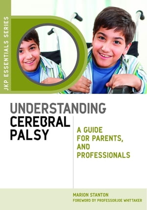 Understanding Cerebral Palsy A Guide for Parents and Professionals