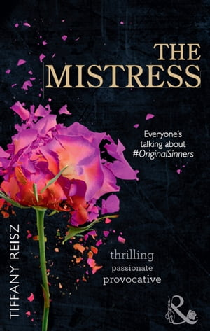 The Mistress (Mills & Boon Spice) (The Original Sinners: The Red Years,  Book 4)