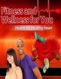 online magazine -  Fitness and Wellness for You - Healthy Life Healthy Heart