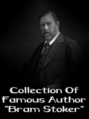 Collection Of Famous Author Bram Stoker