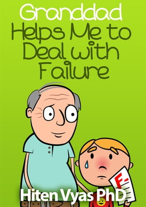 Granddad Helps Me To Deal With Failure (Afternoons With Granddad Series)
