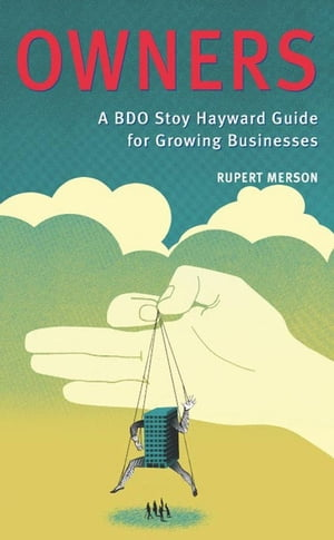 Owners: The BDO Stoy Hayward Guide for Growing Businesses