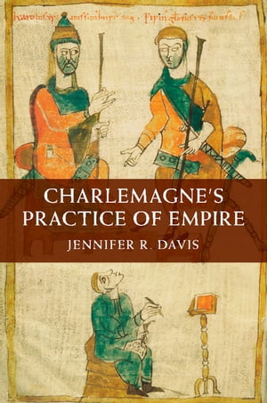 Charlemagne's Practice of Empire