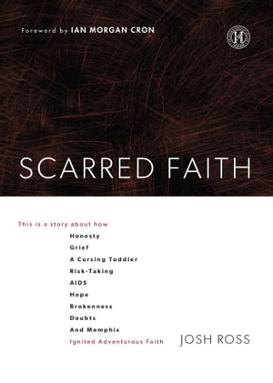 Scarred Faith This is a story about how Honesty,  Grief,  a Cursing Toddler,  Risk-Taking,  AIDS,  Hope,  Brokenness,  Doubts,  and Memphis Ignited Adventurou