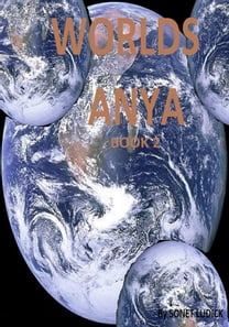 Worlds: Anya : Book 2 : A Flight To Survive