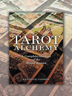 Tarot Alchemy A Complete Analysis of the Major Arcana