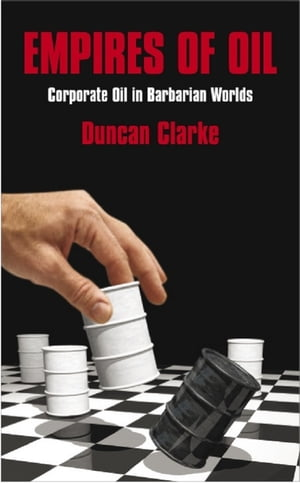 Empires of Oil: Corporate Oil in Barbarian Worlds