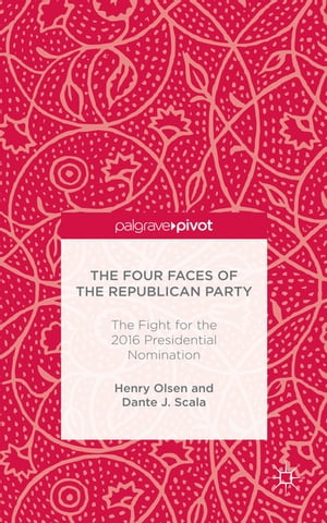 The Four Faces of the Republican Party The Fight for the 2016 Presidential Nomination