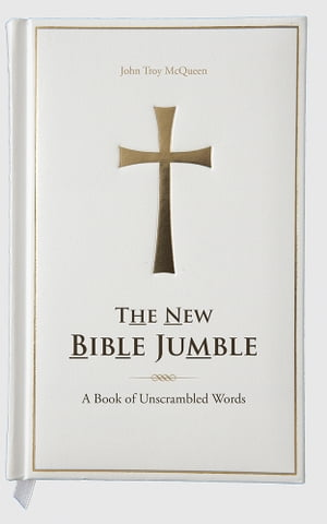 The New Bible Jumble A Book of Unscrambled Words