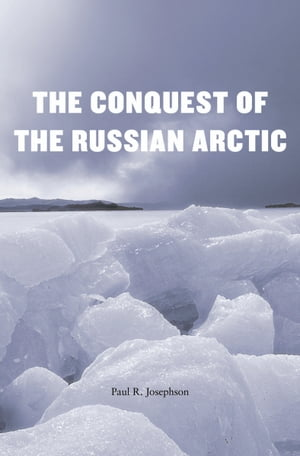 The Conquest of the Russian Arctic