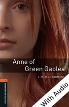 Anne of Green Gables - With Audio Level 2 Oxford Bookworms Library Cover Image