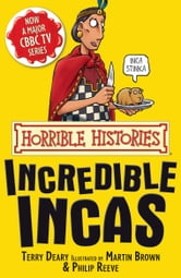 Terry Deary - Horrible Histories: The Incredible Incas