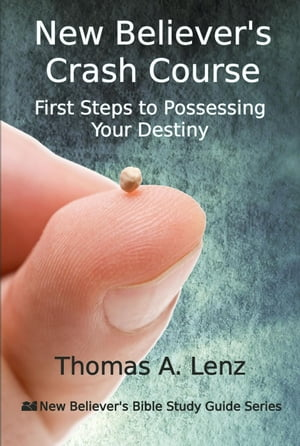 New Believer's Crash Course - First Steps to Possessing Your Destiny The New Believer's Bible Study Guide,  #2