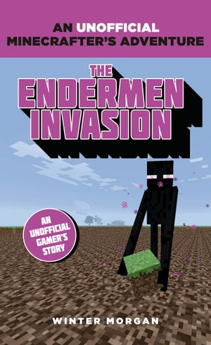 Minecrafters: The Endermen Invasion An Unofficial Gamer's Adventure